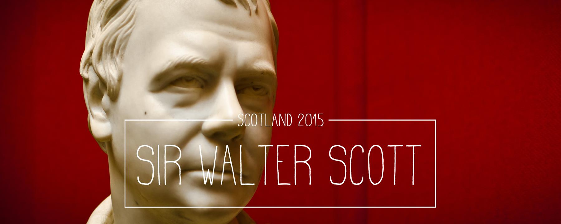 Sir Walter Scott – Schriftsteller, Visionär, Tausendsassa