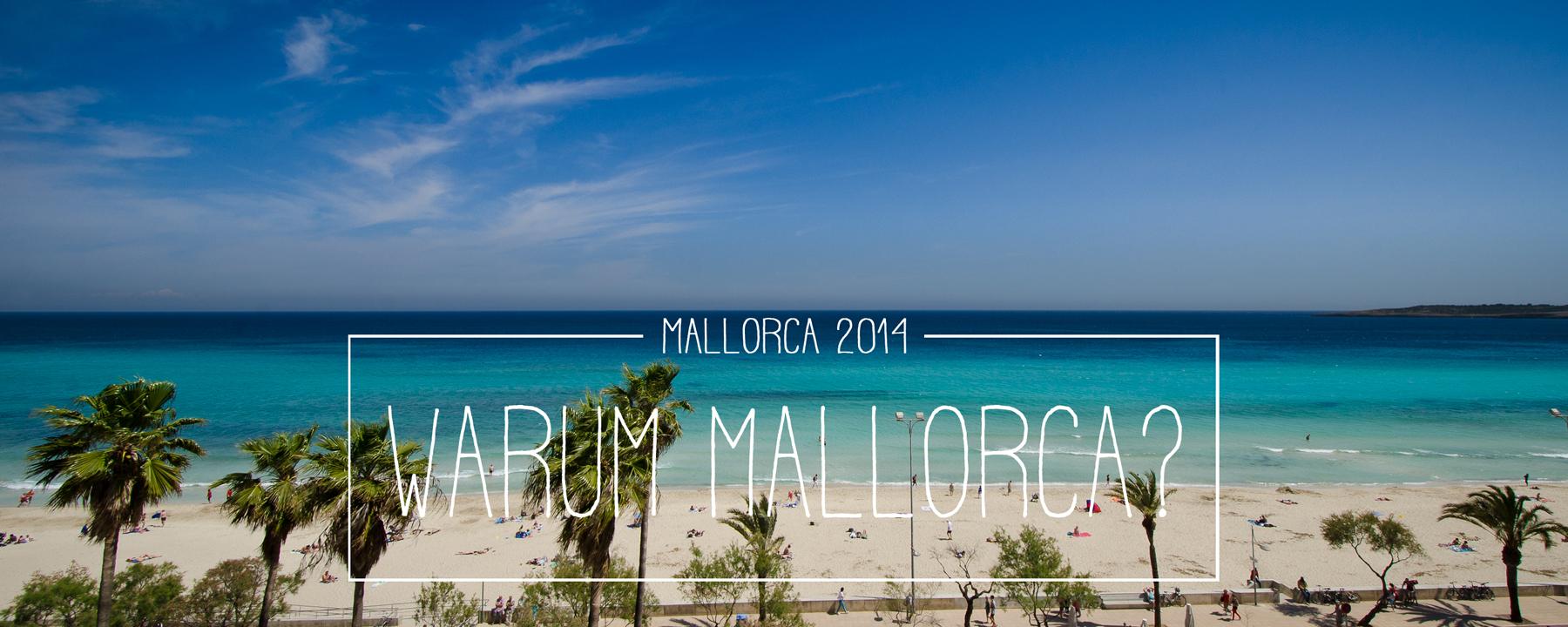 Warum ausgerechnet Mallorca!?