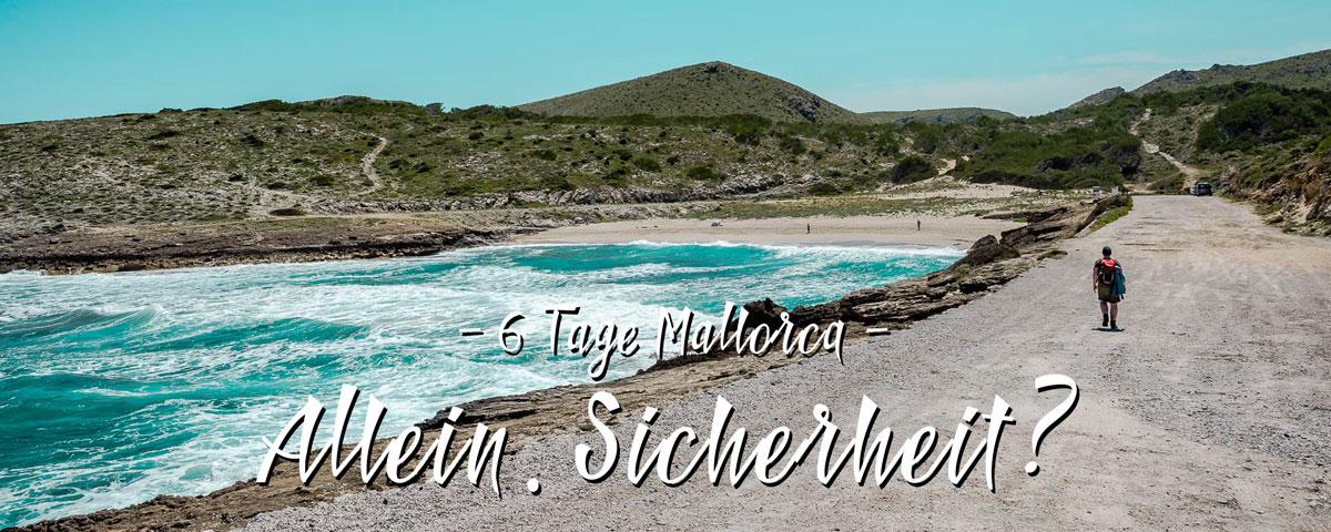 6 Tage Mallorca. Allein. Sicherheit?