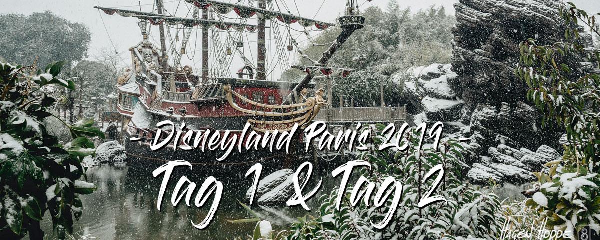 Disneyland Paris 2019 – Tag 1 & 2