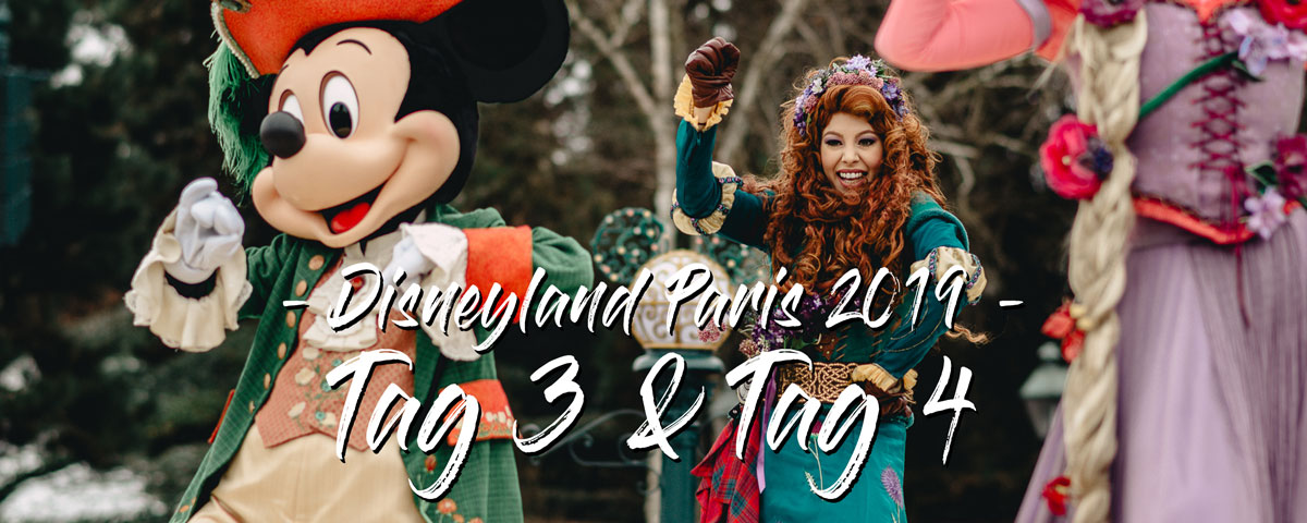 Disneyland Paris 2019 – Tag 3 & 4